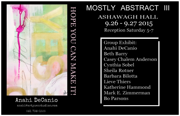 ARTIST ANAHI DECANIO PARTIICPATES IN MOSTLY ABSTRACT III GROUP ART EXHIBIT AT ASHAWAGH HALL